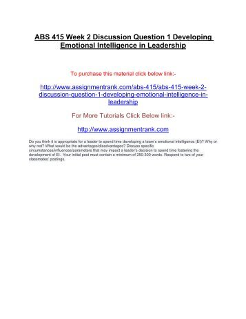 ABS 415 Week 2 Discussion Question 1 Developing Emotional Intelligence in Leadership
