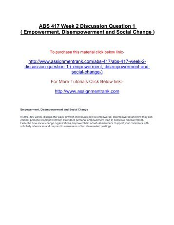 ABS 417 Week 2 Discussion Question 1 ( Empowerment, Disempowerment and Social Change )