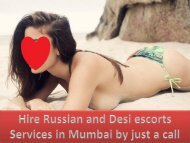 Hire Russian and Desi escorts services in Mumbai by just a call