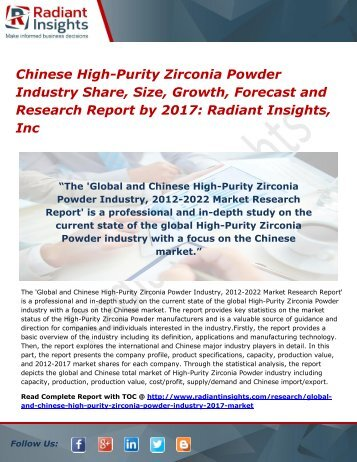 Chinese High-Purity Zirconia Powder Industry Share, Size, Growth, Forecast and Research Report by 2017 Radiant Insights, Inc