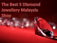 The Best 5 Diamond Jewellery Malaysia Shop