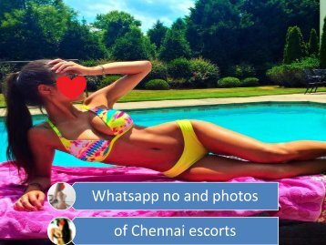 Whatsapp no and photos of Chennai escorts