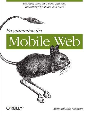 [O`Reilly] - Programming the Mobile Web - [Firtman]