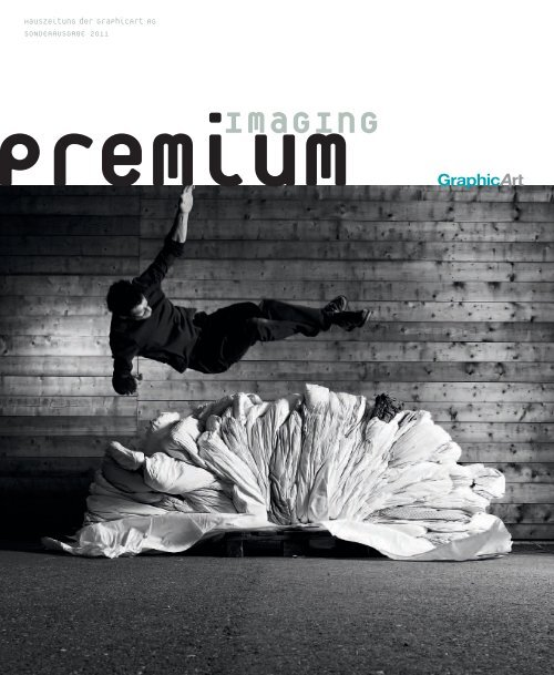 premium imaging 1-2011 | Deutsch - GraphicArt AG