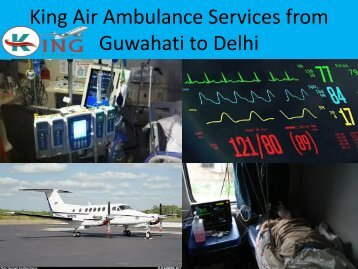 King Air Ambulance Services from Guwahati to Delhi with ICU Facilities