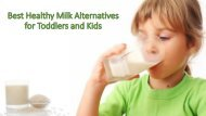 Best Healthy Milk Alternatives for Toddlers and Kids