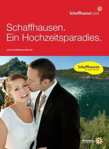 Schaffhausen, ein kleines Paradies zum Heiraten und zum Leben!
