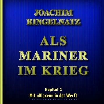 Als Mariner im Krieg - Kapitel 02