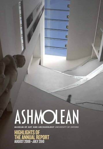 HIGHLIGHTS OF THE ANNUAL REPORT - The Ashmolean Museum