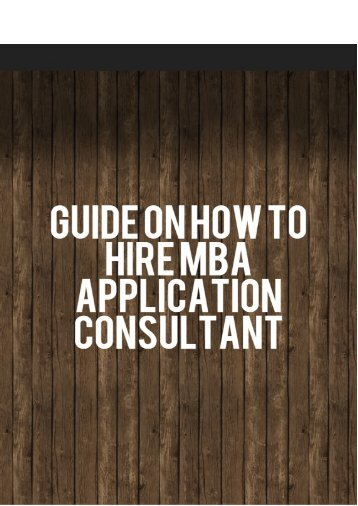 Guide on How to Hire MBA Application Consultant