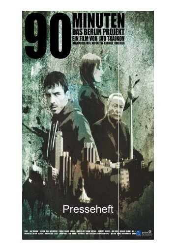 Presseheft - 90 minuten - alpha medienkontor GmbH