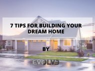 7 TIPS FOR BUILDING YOUR DREAM HOME.