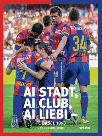 Leseprobe - Ai Stadt, Ai Club, Ai Liebi - FC Basel 1893