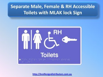 Separate Male, Female & RH Accessible Toilets with MLAK lock Sign
