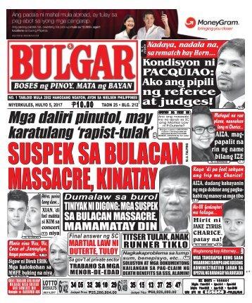 JULY 5, 2017 BULGAR: BOSES NG PINOY, MATA NG BAYAN