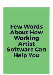 Few Words about How Working Artist Software Can Help You