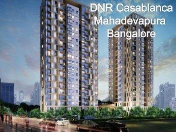 DNR Casablanca, Mahadevapura Bangalore | Call: (+91) 7289089451