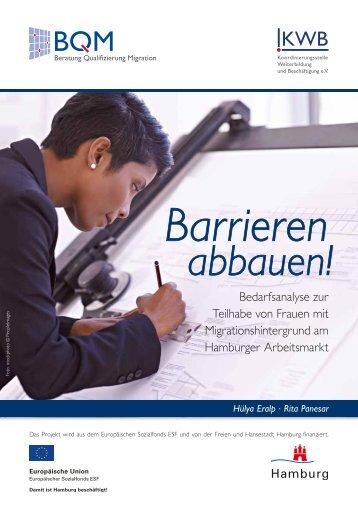 Barrieren abbauen! Bedarfsanalyse zur Teilhabe von Frauen mit Migrationshintergrund am Hamburger Arbeitsmarkt