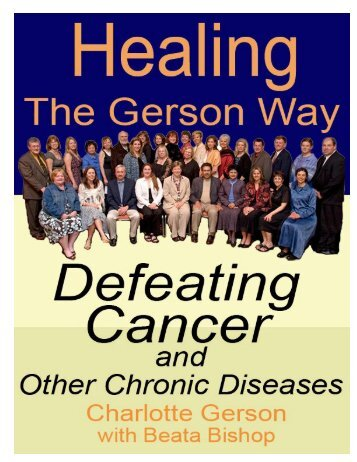 Healing the Gerson Way—Defeating Cancer and Other Chronic ...