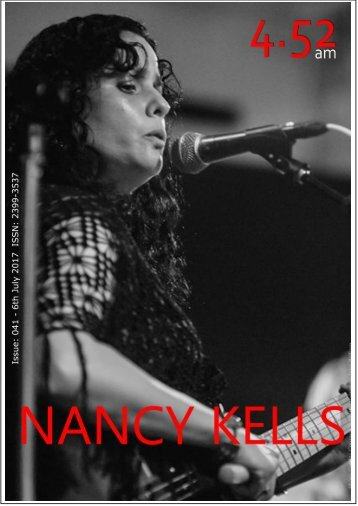 4.52am Issue: 041 6th July 2017 The Nancy Kells Issue