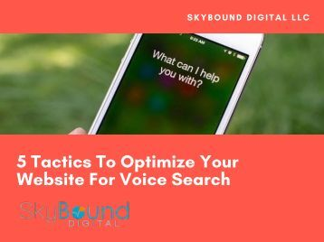 5 Tactics To Optimize Your Website For Voice Search
