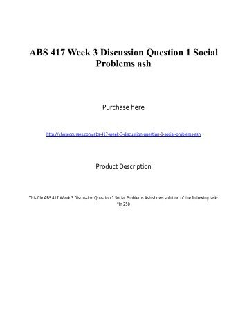 ABS 417 Week 3 Discussion Question 1 Social Problems ash