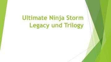 Ultimate Ninja Storm Legacy und Trilogy