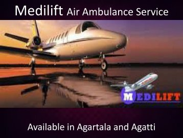 Get Emergency Air Ambulance in Agartala by Medilift at Affordable Price