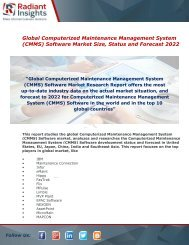 Computerized Maintenance Management System (CMMS) Software Market Size And Forecast Report Up To 2022 By Radiant Insights,Inc