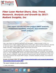 Fiber Laser Market Share, Size, Trend, Research, Analysis and Forecast by 2017 Radiant Insights, Inc