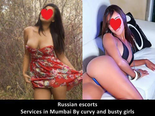 Russian escorts services in Mumbai by curvy and busty girls