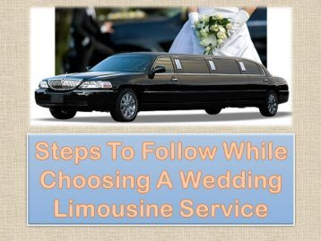 Steps To Follow While Choosing A Wedding Limousine Service