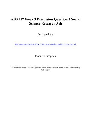 ABS 417 Week 3 Discussion Question 2 Social Science Research Ash