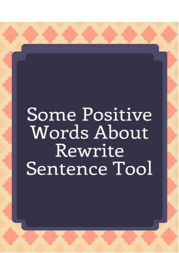 Some Positive Words about Rewrite Sentence Tool