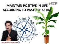 MAINTAIN POSITIVE IN LIFE ACCORDING TO VASTU SHASTRA