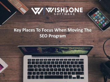 Key Places to Focus When Moving the SEO Program - Wishbone Software