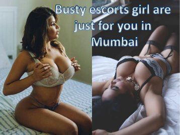Busty escorts girl are just for you in Mumbai