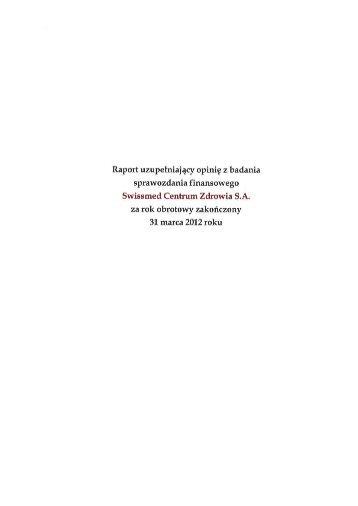 Raport uzupełniający opinię z badania sprawozdania ... - Swissmed