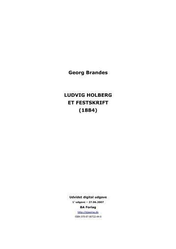 Georg Brandes: Ludvig Holberg (1884). Udvidet digital ... - BA Forlag
