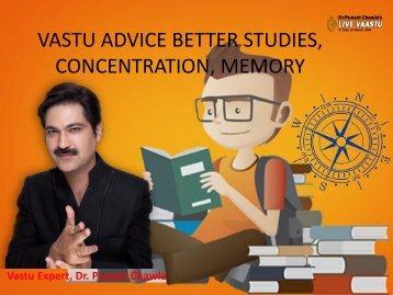 VASTU ADVICE BETTER STUDIES, CONCENTRATION, MEMORY