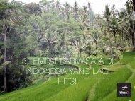 Tiket2 -  5 Tempat Pariwisata di Indonesia yang Lagi Hits