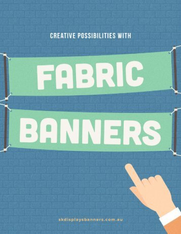 Creative Possibilities with Fabric Banners