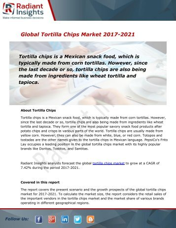 Global Tortilla Chips Market and Forecast Report to 2021:Radiant Insights, Inc