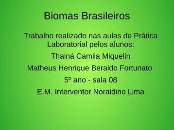 Biomas Brasileiros Thainá e Matheus 5º ano sala 8