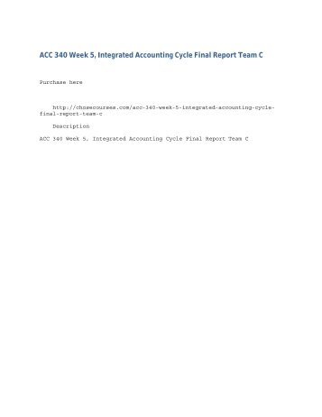 ACC 340 Week 5, Integrated Accounting Cycle Final Report Team C