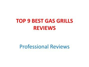 TOP 9 BEST GAS GRILLS REVIEWS