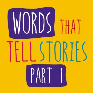 Words that tell stories part I