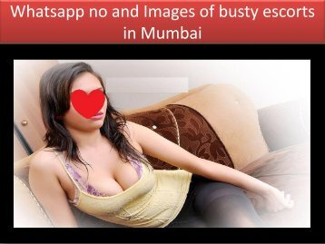 Whatsapp no and Images of busty escorts in Mumbai