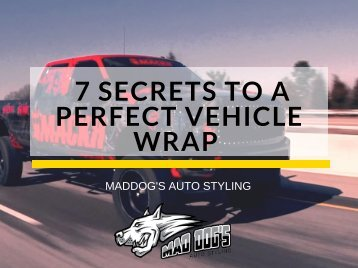 7 Secrets To A Perfect Vehicle Wrap