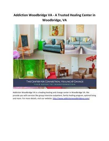 Addiction Woodbridge VA - A Trusted Healing Center in Woodbridge, VA